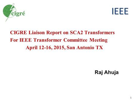 IEEE CIGRE Liaison Report on SCA2 Transformers