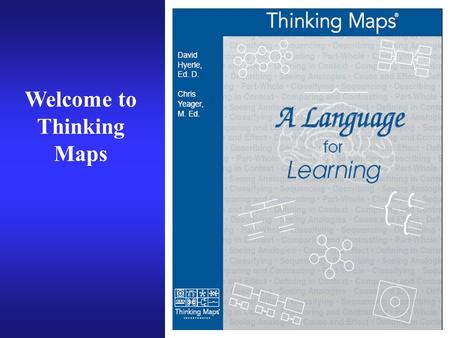 Welcome to Thinking Maps. PEANUTS BY: SCHULZ What are Thinking Maps & why do they work? What is the purpose of each map?How do I teach the maps to.