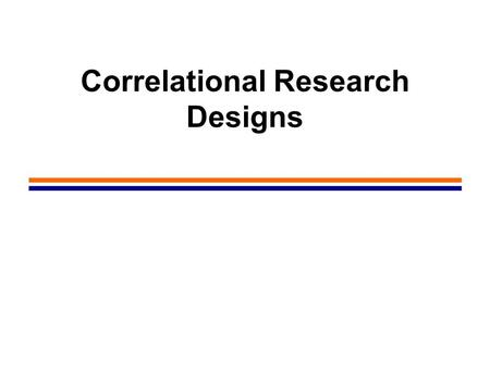 definition of correlation research Correlation & ex post facto designs-1 overview:  what is correlational  research  z transformation) □ evaluate what it means in the context of your  study.