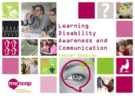 Learning Disability Awareness and Communication Taster Session.