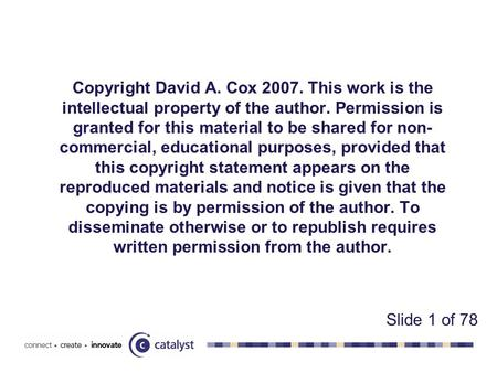 Copyright David A. Cox 2007. This work is the intellectual property of the author. Permission is granted for this material to be shared for non- commercial,