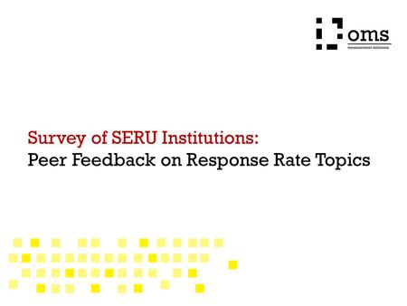Survey of SERU Institutions: Peer Feedback on Response Rate Topics.