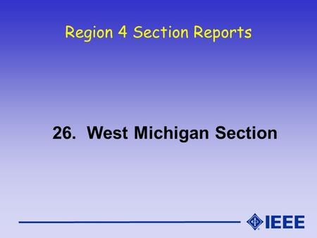 Region 4 Section Reports 26. West Michigan Section.