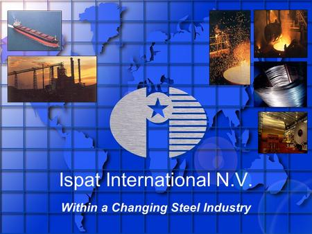 Ispat International N.V. Within a Changing Steel Industry.