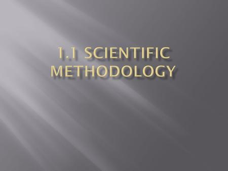  There isn't a single scientific method, but there is a style of investigation that can be called scientific methodology.  There are 5 main parts that.