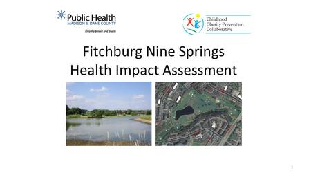 1 Fitchburg Nine Springs Health Impact Assessment.