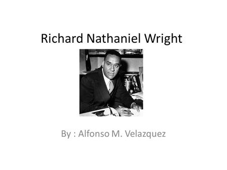 Richard Nathaniel Wright
