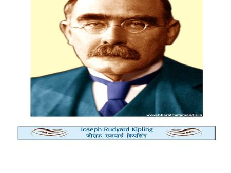 INTRODUCTION OF THE AUTHOR NAME: Rudyard Kipling OCCUPATION: Writer BIRTH DATE: December 30, 1865December 301865 DEATH DATE: January 18, 1936January 18.