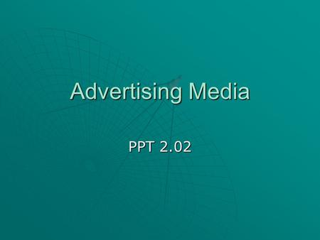 Advertising Media PPT 2.02. 2 Why market the business?  To sell items or services that your business offers  To generate both sales and profits and.