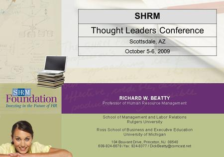 SHRM Thought Leaders Conference Scottsdale, AZ October 5-6, 2009.