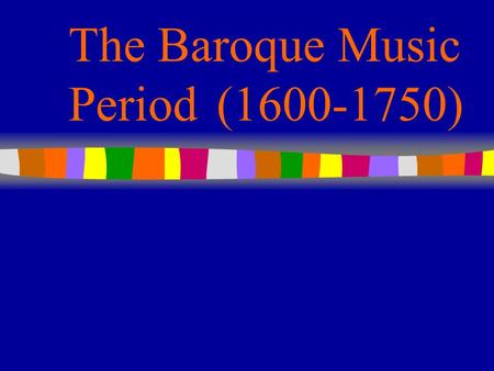 The Baroque Music Period(1600-1750). Common Baroque Instruments.