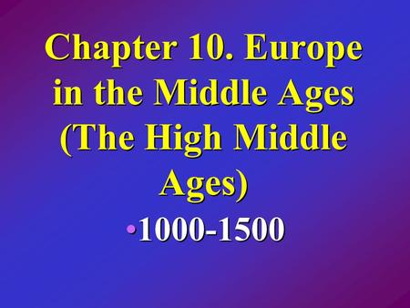 Chapter 10. Europe in the Middle Ages (The High Middle Ages)