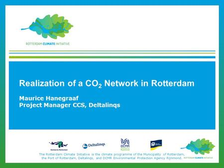 The Rotterdam Climate Initiative is the climate programme of the Municipality of Rotterdam, the Port of Rotterdam, Deltalinqs, and DCMR Environmental Protection.