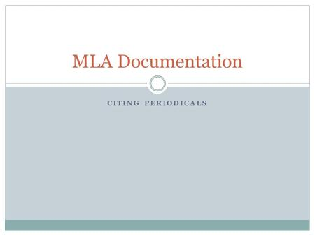 CITING PERIODICALS MLA Documentation. Months When writing the month of a publication in MLA, all months are abbreviated (i.e., Mar. for March) except.