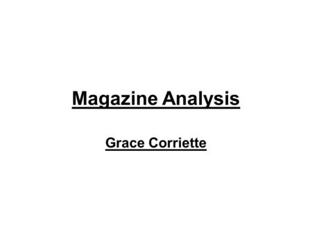 Magazine Analysis Grace Corriette. My Artists and my audience. My magazine : i-mage is aimed at young teens from 14-18 years old. Although i think that.