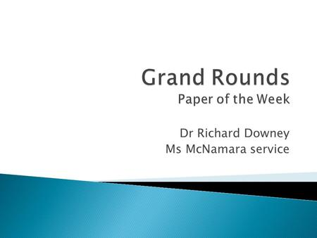 Dr Richard Downey Ms McNamara service.  Short term Results of the Sigma Trial  Bastiaan R. Klarenbeek MD et al  Annals of Surgery, January 2009  Ann.