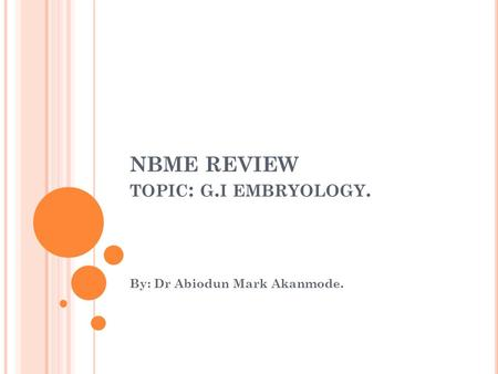 NBME REVIEW topic: g.i embryology.