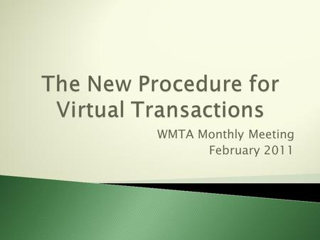 WMTA Monthly Meeting February 2011. Virtual transactions have been a fundamental practice for maquiladoras and IMMEX Companies. These transactions allow.