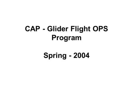 CAP - Glider Flight OPS Program Spring - 2004. Glider OPS At Concord - CON right traffic vs power left traffic for RWY 35 departure left traffic with.