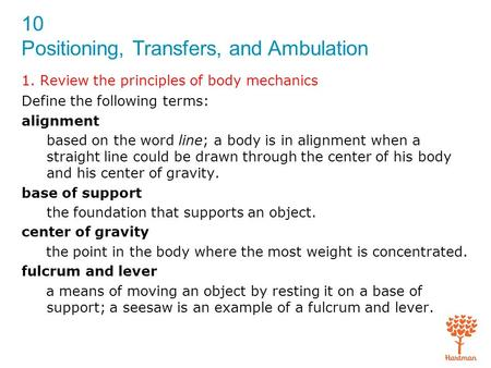 1. Review the principles of body mechanics