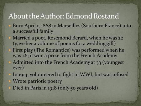 Born April 1, 1868 in Marseilles (Southern France) into a successful family Married a poet, Rosemond Berard, when he was 22 (gave her a volume of poems.