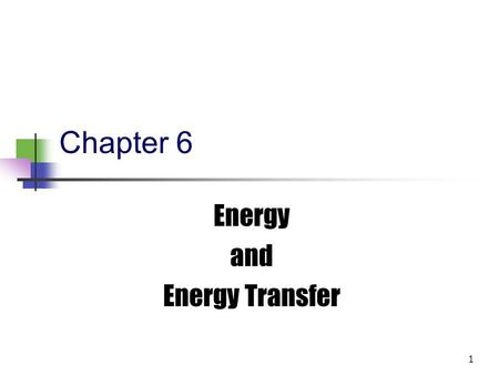 1 Chapter 6 Energy and Energy Transfer 2 3 Introduction to Energy The concept of energy is one of the most important topics in science Every physical.