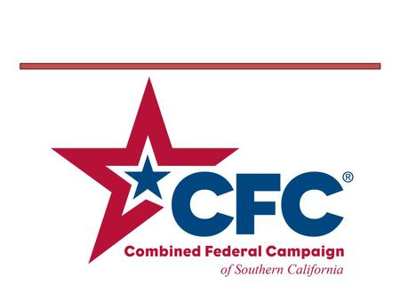 Combined Federal Campaign (CFC) Theme for 2013: Serving Our Country, Supporting Our Community 2.