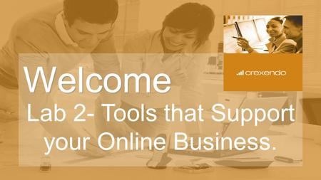 Welcome Lab 2- Tools that Support your Online Business.