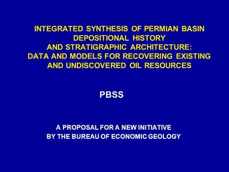 INTEGRATED SYNTHESIS OF PERMIAN BASIN DEPOSITIONAL HISTORY AND STRATIGRAPHIC ARCHITECTURE: DATA AND MODELS FOR RECOVERING EXISTING AND UNDISCOVERED OIL.