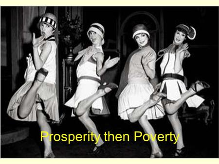 Prosperity then Poverty. An Economic Boom After war, factories switched from war materials to consumer products (automobiles, radios, appliances, etc)