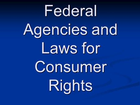 Federal Agencies and Laws for Consumer Rights
