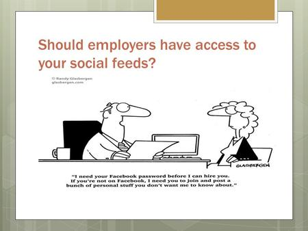 Should employers have access to your social feeds?