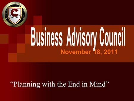 "November 18, 2011 ""Planning with the End in Mind""."