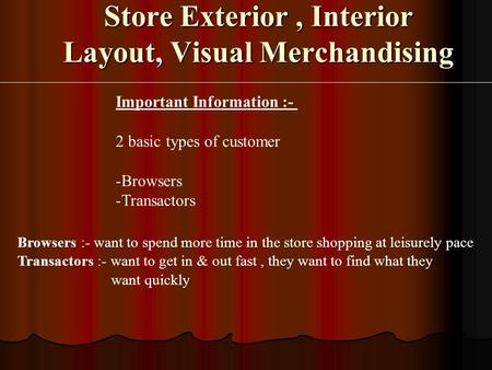 Store Exterior , Interior Layout, Visual Merchandising
