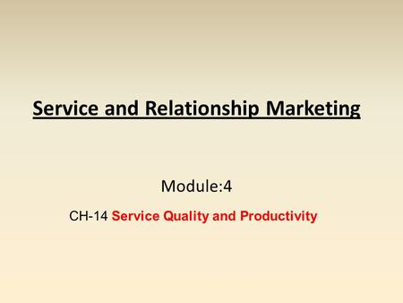Service and Relationship Marketing Module:4