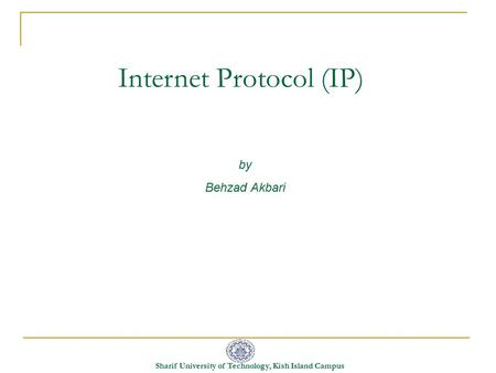 Sharif University of Technology, Kish Island Campus Internet Protocol (IP) by Behzad Akbari.