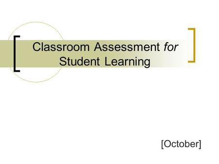 Classroom Assessment for Student Learning [October]