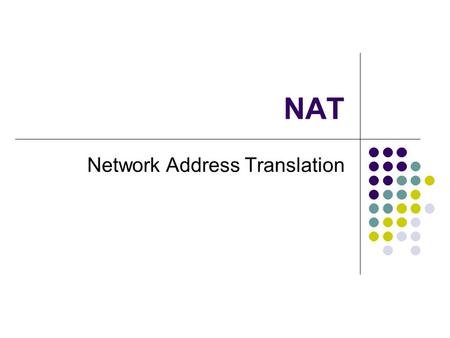 NAT Network Address Translation. Reading CNI – pp. 251-253 Port Mapping LA – pp. 331-335 NAT.