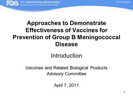 1 Approaches to Demonstrate Effectiveness of Vaccines for Prevention of Group B Meningococcal Disease Introduction Vaccines and Related Biological Products.