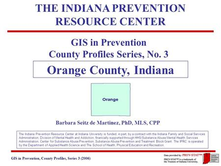 GIS in Prevention, County Profiles, Series 3 (2006) 3. Geographic and Historical Notes 1 GIS in Prevention County Profiles Series, No. 3 Orange County,