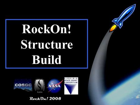 RockOn! 2008 1 RockOn! Structure Build RockOn! 2008.