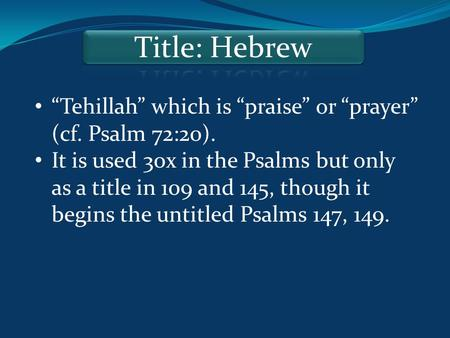 """Tehillah"" which is ""praise"" or ""prayer"" (cf. Psalm 72:20). It is used 30x in the Psalms but only as a title in 109 and 145, though it begins the untitled."