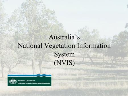 Australia's National Vegetation Information System (NVIS)
