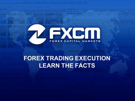 FOREX TRADING EXECUTION LEARN THE FACTS. No Dealing Desk Competitive Advantages.