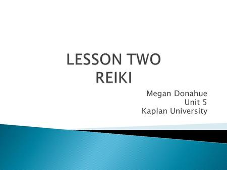 Megan Donahue Unit 5 Kaplan University.  10 minutes of sharing essays ◦ Assignment from last class.