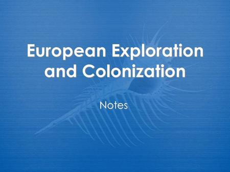 European Exploration and Colonization