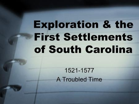 Exploration & the First Settlements of South Carolina