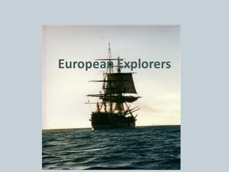 European Explorers. Many things motivated European Exploration Religion – Spanish spread Catholicism in the South – French spread Catholicism in the Northeast.