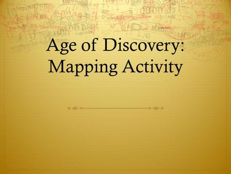 Age of Discovery: Mapping Activity