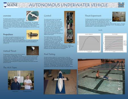 AUTONOMOUS UNDERWATER VEHICLE Propulsion Vertical Thrust Controloverview The AUV Team Thrust Experiment Pool Testing The ultimate purpose of the AUV is.